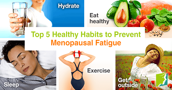 Top 5 healthy habits to prevent menopausal fatigue