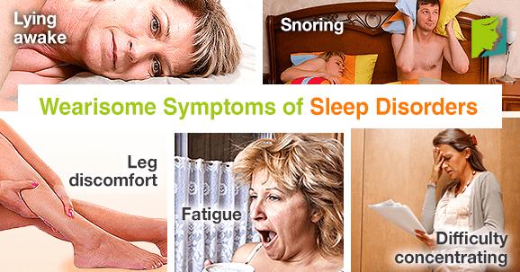 Wearisome symptoms of sleep disorders