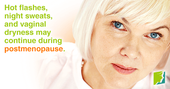 During postmenopause, you may experience uncomfortable symptoms